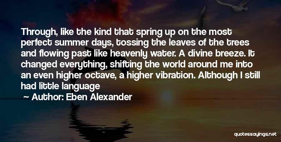 Eben Alexander Quotes 1267495