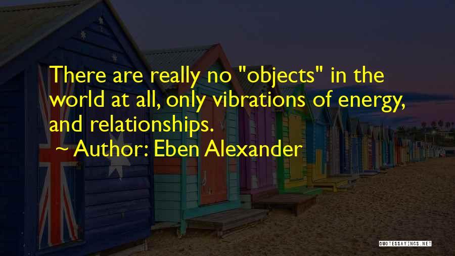 Eben Alexander Quotes 1343566