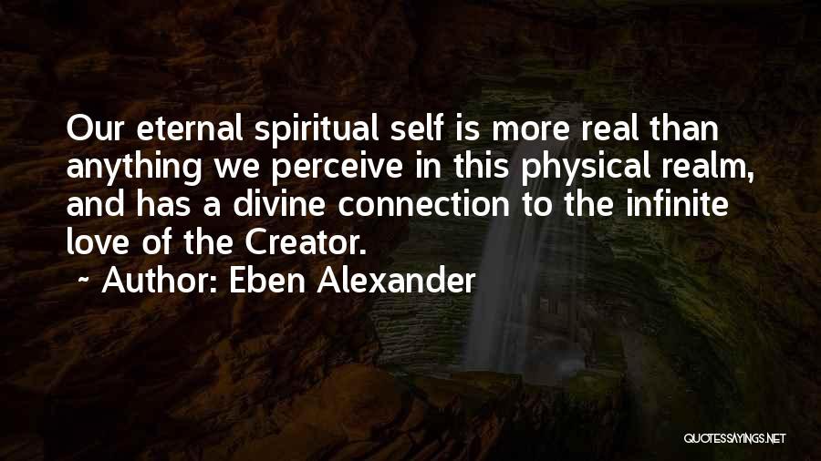 Eben Alexander Quotes 1428111