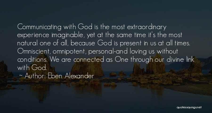Eben Alexander Quotes 1649381