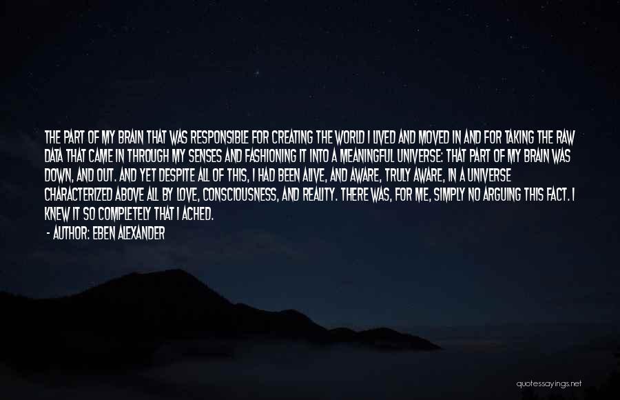Eben Alexander Quotes 1734719