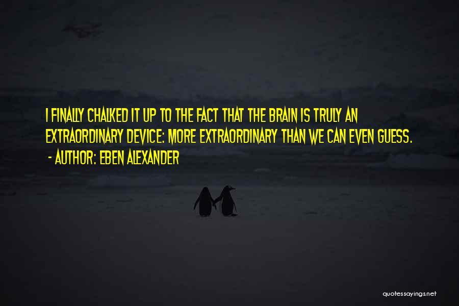 Eben Alexander Quotes 1757086