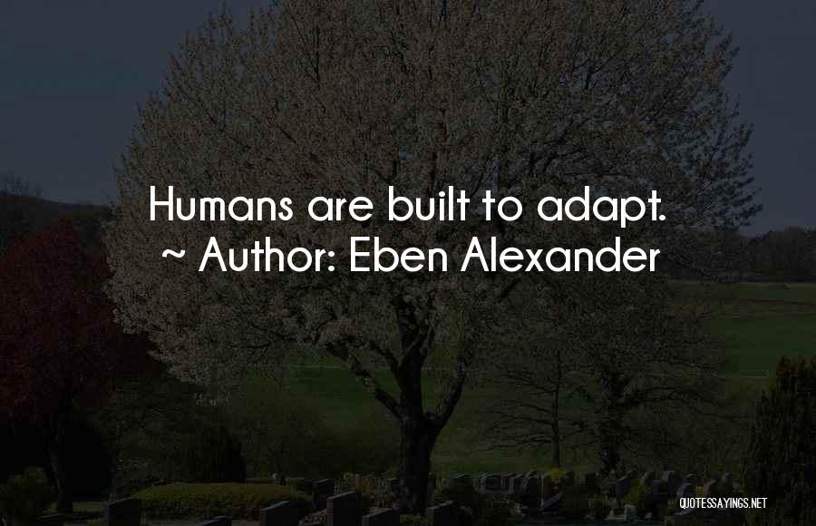 Eben Alexander Quotes 1912471