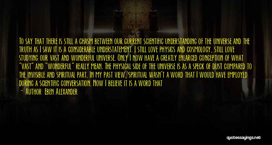 Eben Alexander Quotes 1913244
