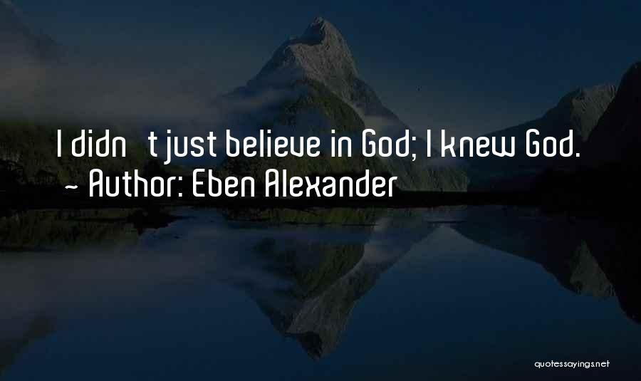 Eben Alexander Quotes 2119785