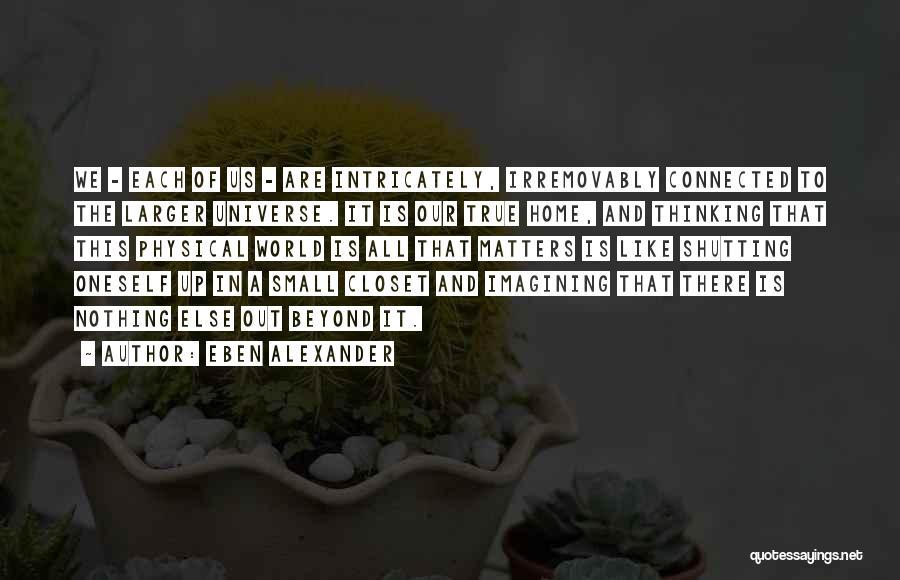 Eben Alexander Quotes 2253399