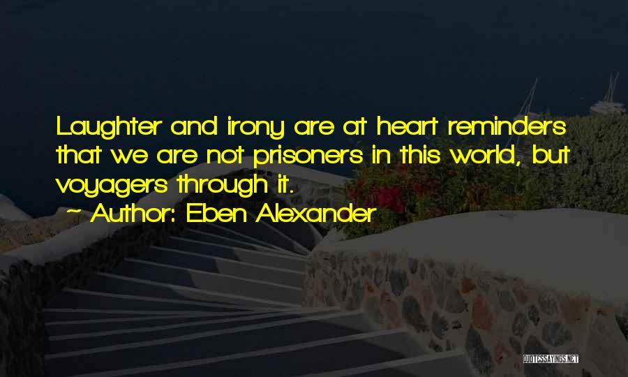 Eben Alexander Quotes 296668