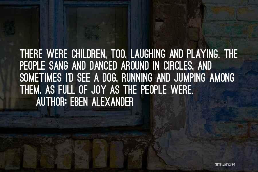 Eben Alexander Quotes 341273