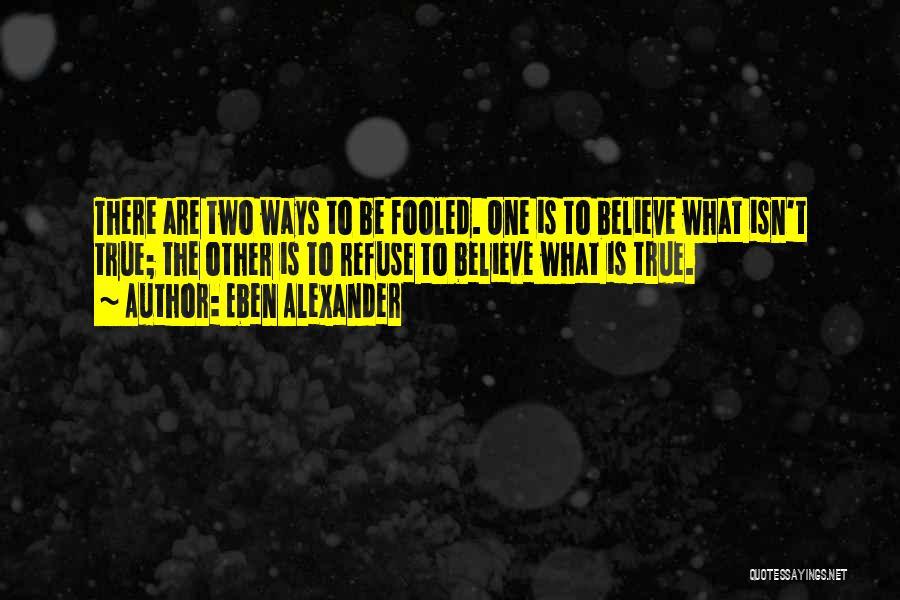 Eben Alexander Quotes 375928