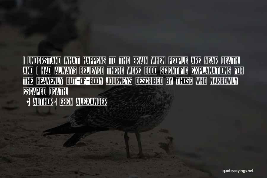 Eben Alexander Quotes 451051