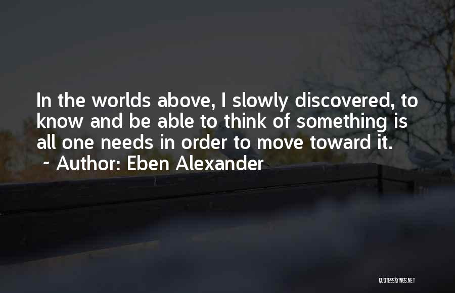 Eben Alexander Quotes 557693