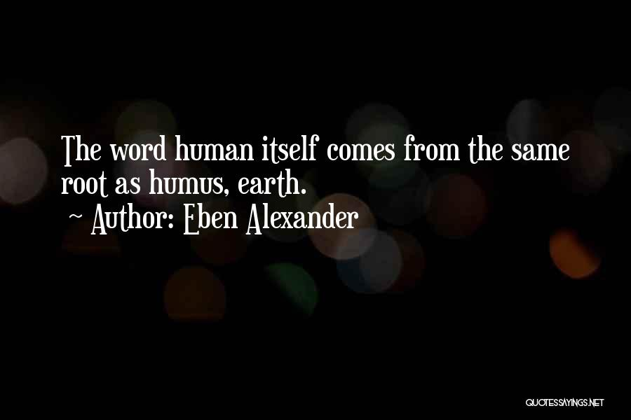 Eben Alexander Quotes 752271