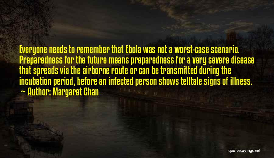 Ebola Disease Quotes By Margaret Chan