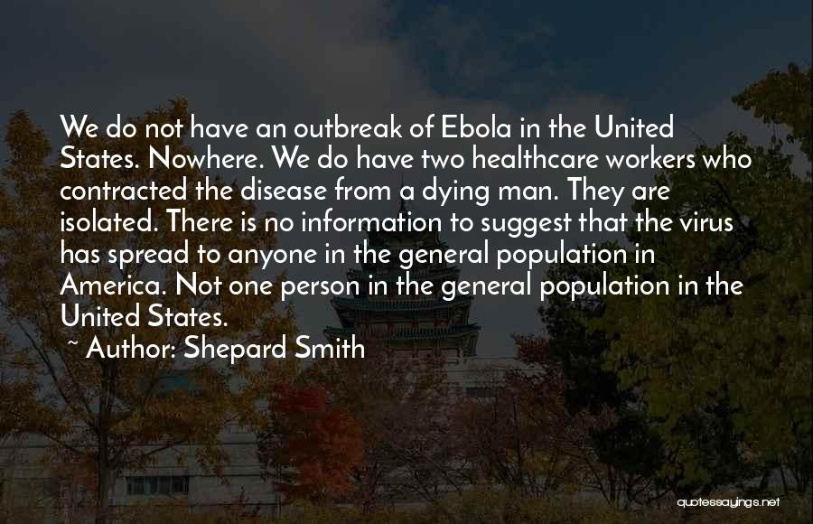 Ebola Disease Quotes By Shepard Smith