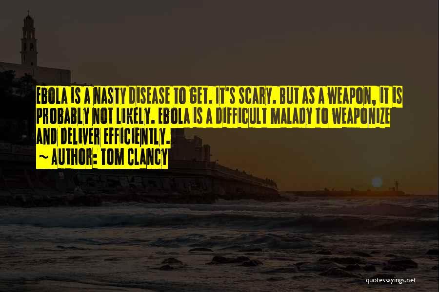 Ebola Disease Quotes By Tom Clancy