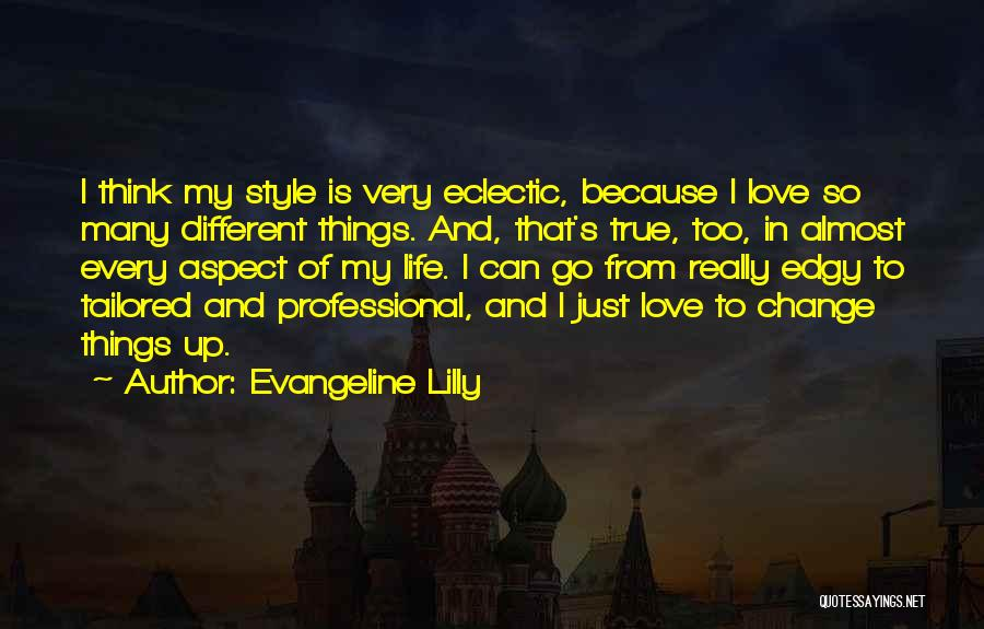Eclectic Life Quotes By Evangeline Lilly