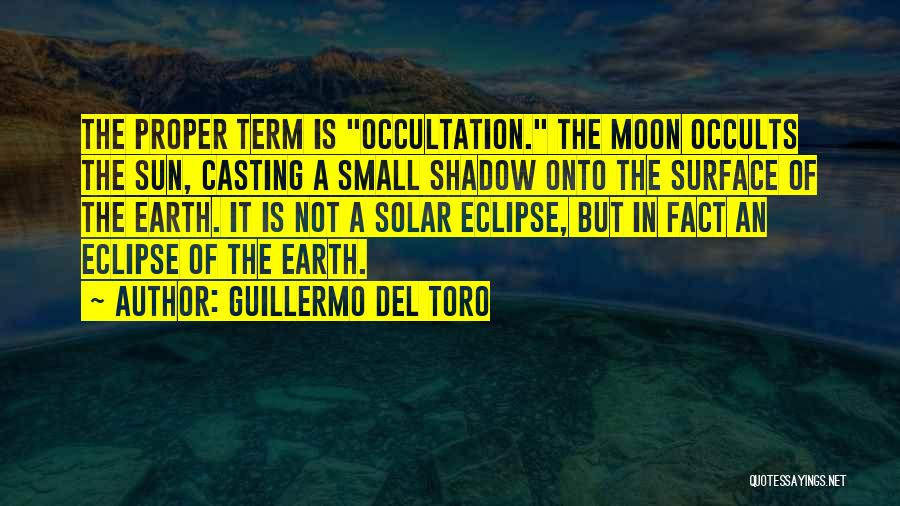 Eclipse Moon Quotes By Guillermo Del Toro