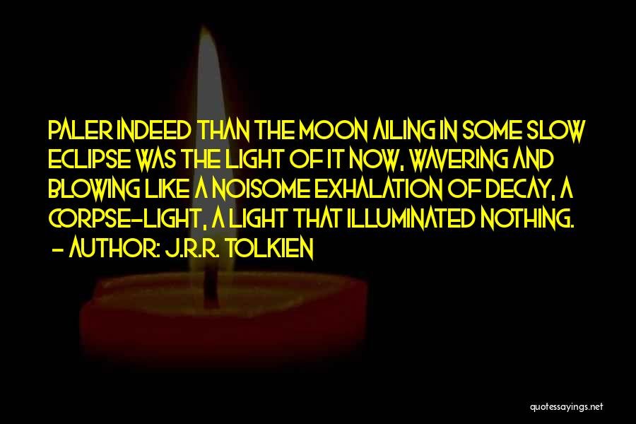 Eclipse Moon Quotes By J.R.R. Tolkien