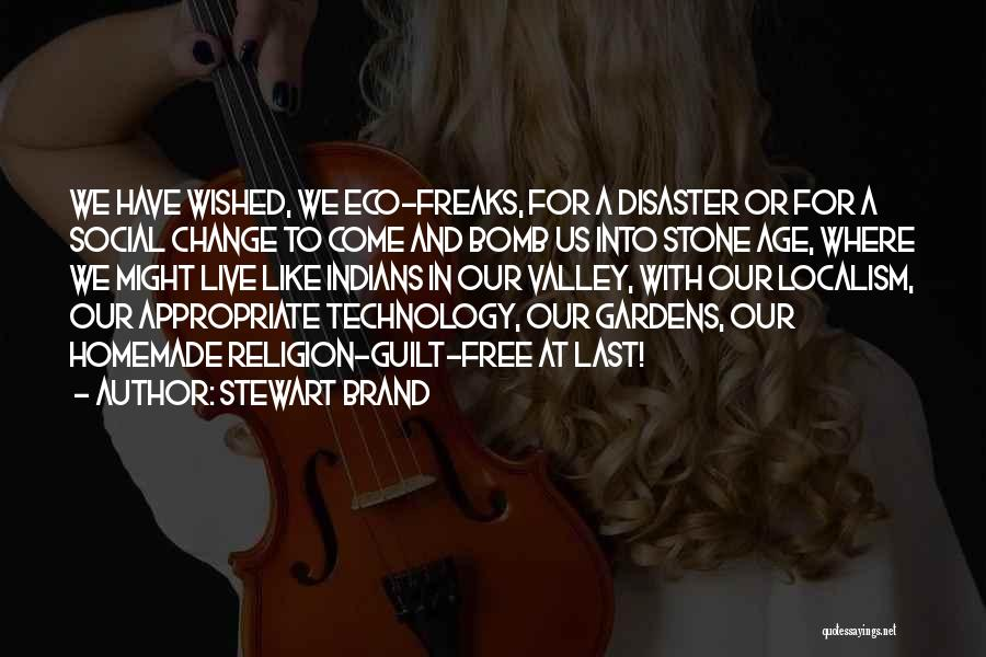 Eco Technology Quotes By Stewart Brand