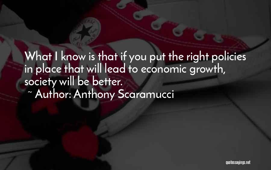 Economic Policies Quotes By Anthony Scaramucci
