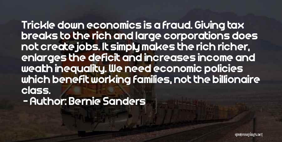Economic Policies Quotes By Bernie Sanders