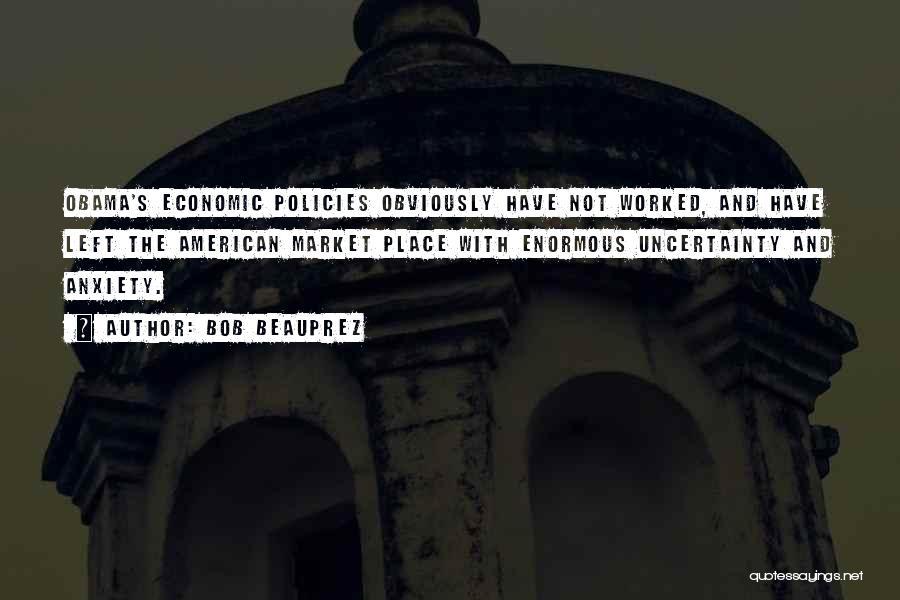 Economic Policies Quotes By Bob Beauprez