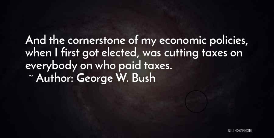 Economic Policies Quotes By George W. Bush