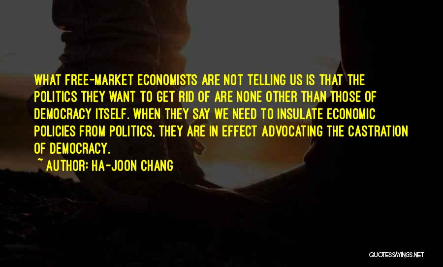 Economic Policies Quotes By Ha-Joon Chang