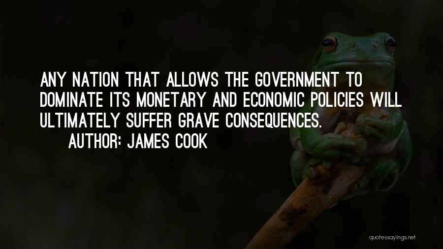 Economic Policies Quotes By James Cook