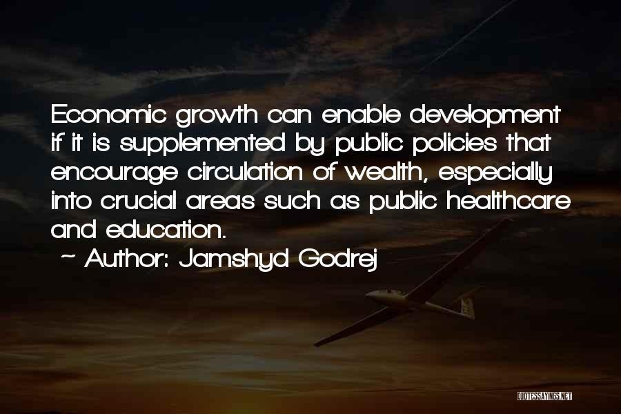 Economic Policies Quotes By Jamshyd Godrej