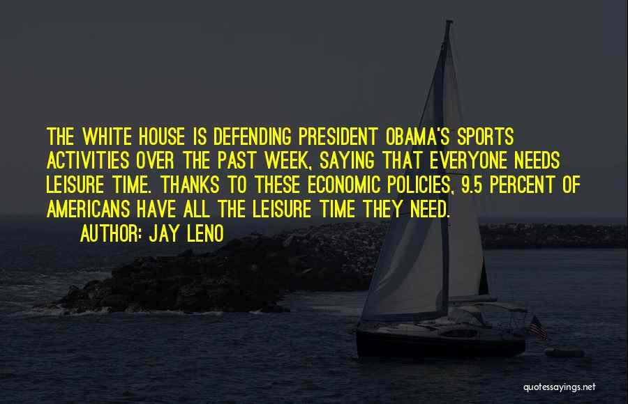 Economic Policies Quotes By Jay Leno