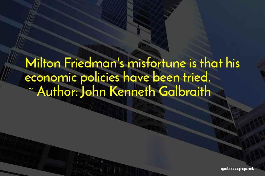 Economic Policies Quotes By John Kenneth Galbraith