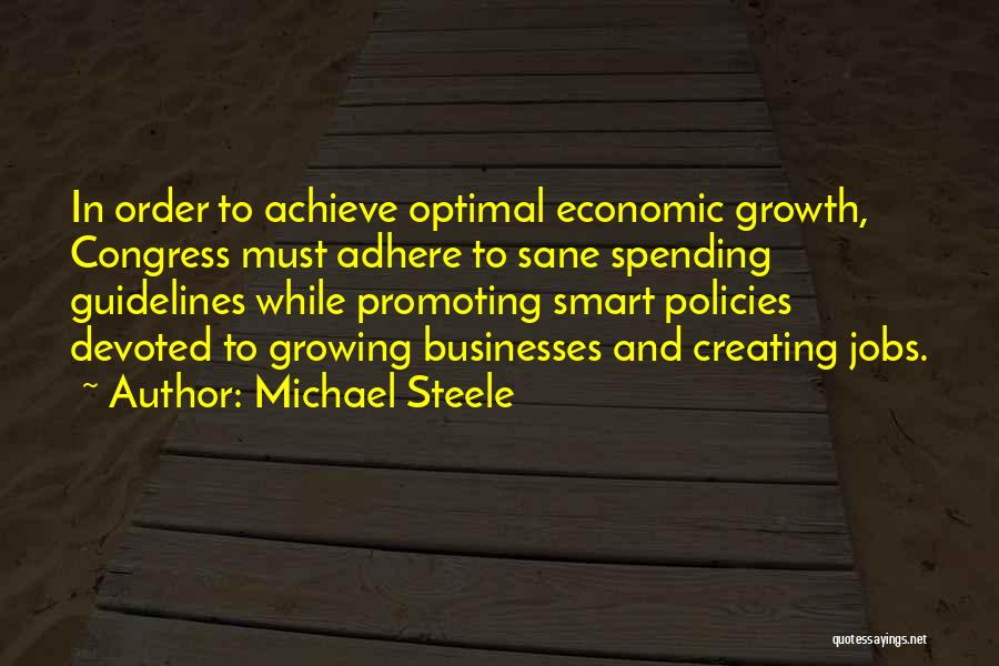 Economic Policies Quotes By Michael Steele
