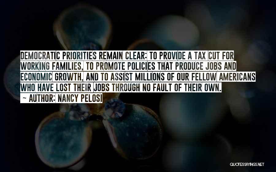 Economic Policies Quotes By Nancy Pelosi