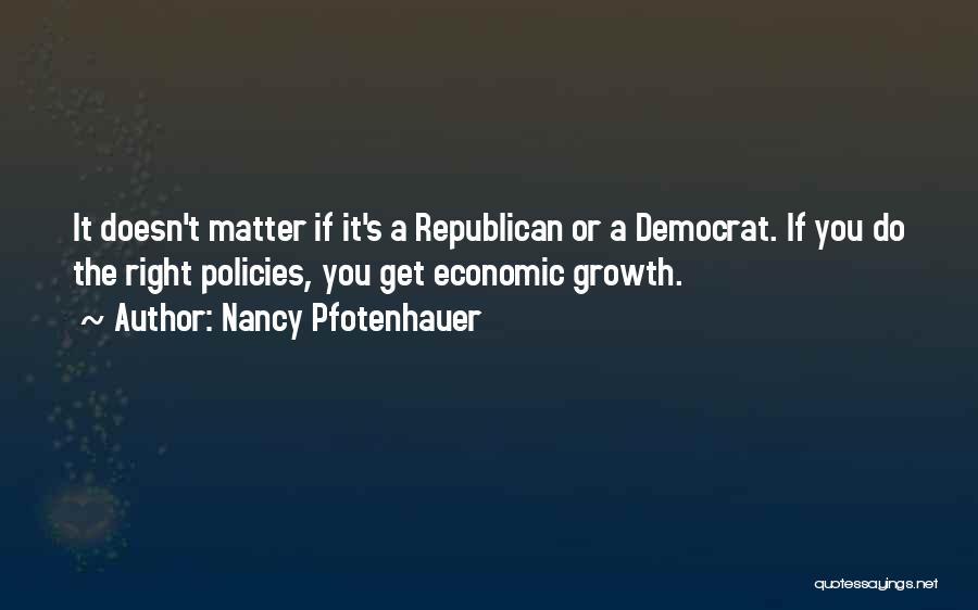 Economic Policies Quotes By Nancy Pfotenhauer