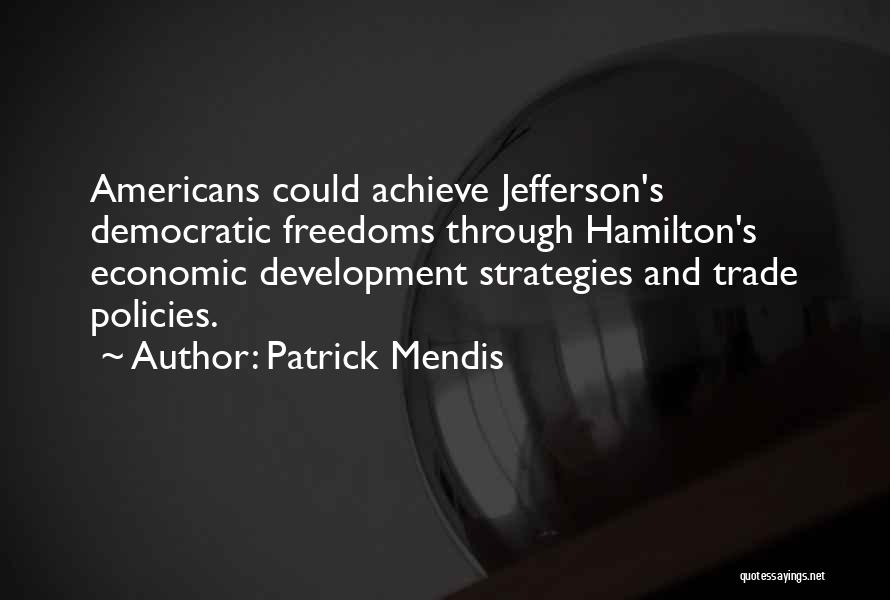 Economic Policies Quotes By Patrick Mendis