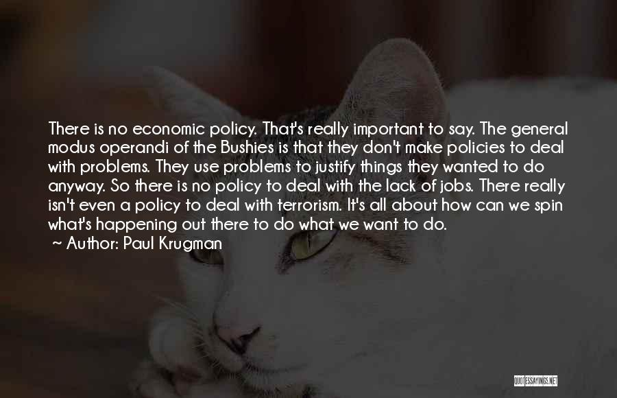 Economic Policies Quotes By Paul Krugman