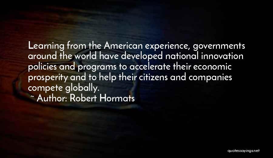Economic Policies Quotes By Robert Hormats