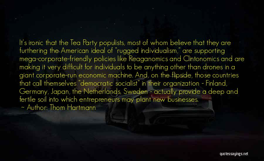 Economic Policies Quotes By Thom Hartmann