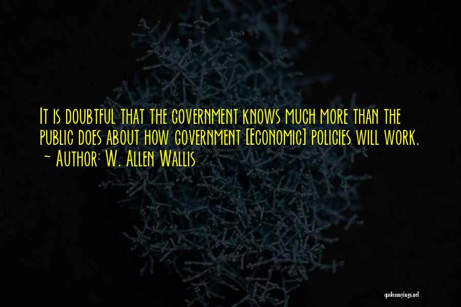 Economic Policies Quotes By W. Allen Wallis