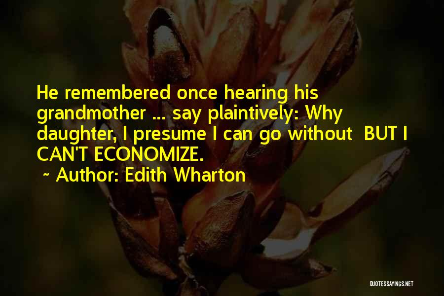 Economize Quotes By Edith Wharton