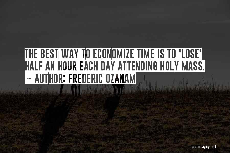 Economize Quotes By Frederic Ozanam