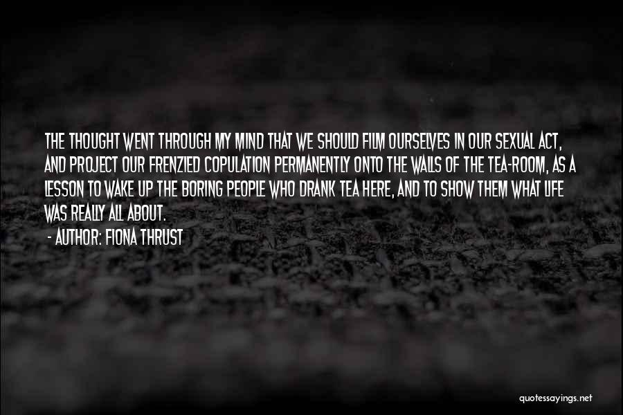 Ecstasy Film Quotes By Fiona Thrust