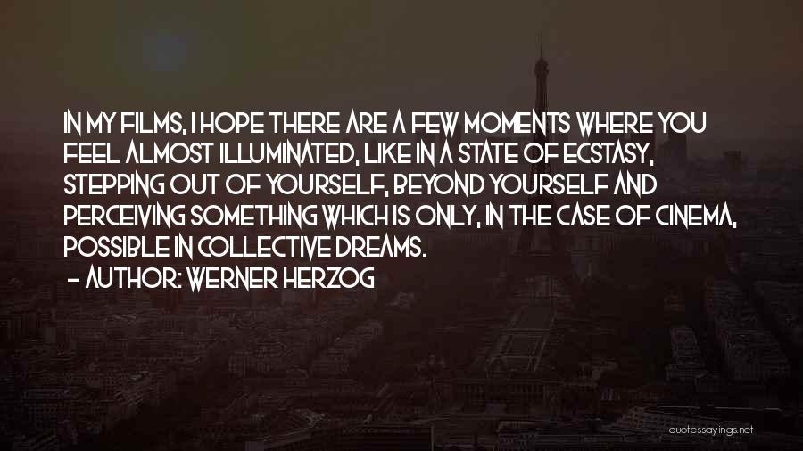 Ecstasy Film Quotes By Werner Herzog