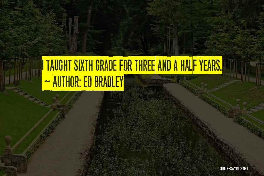 Ed Bradley Quotes 126062