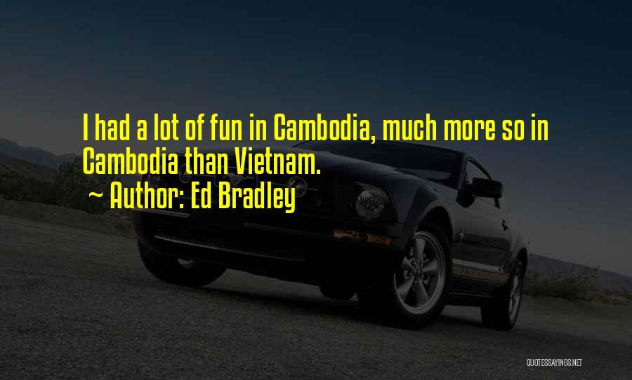 Ed Bradley Quotes 1276580