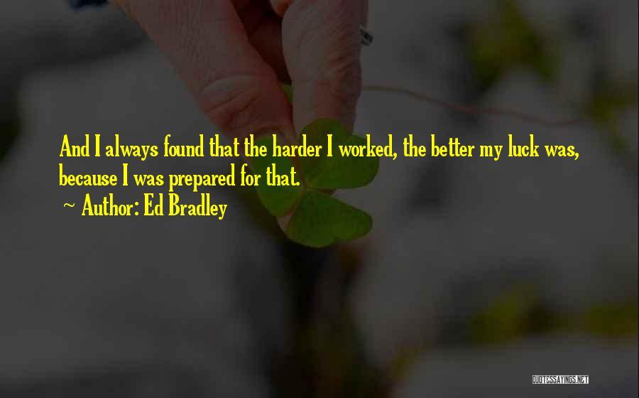 Ed Bradley Quotes 1452380