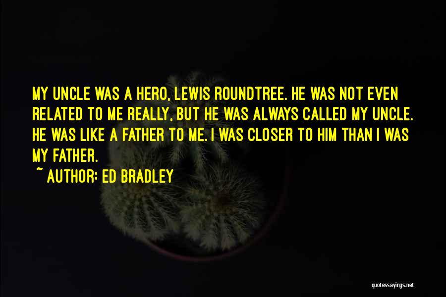 Ed Bradley Quotes 1520886