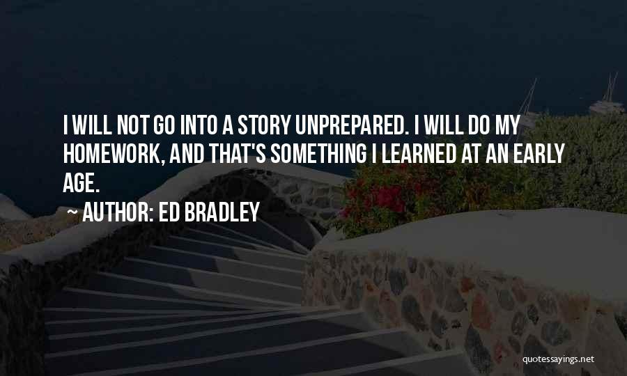 Ed Bradley Quotes 172563