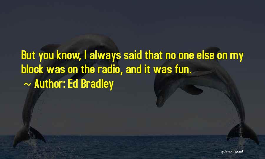 Ed Bradley Quotes 1772122
